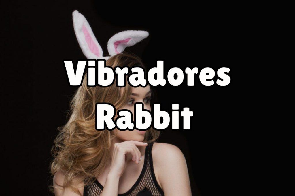 ¿Qué son los vibradores Rabbit?